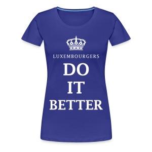 Luxembourgers do it better - Women's Premium T-Shirt