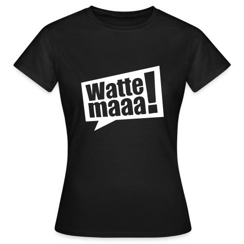 Wattemaaa - Frauen T-Shirt