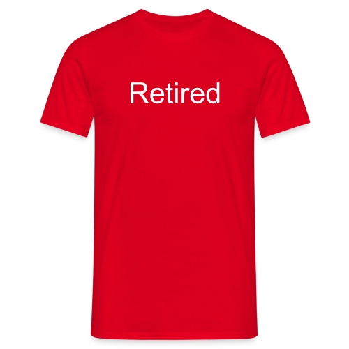 Men's T-Shirt - Text on back:  I Was Tired Yesterday And I'm Tired Again Today