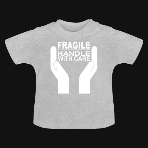 Fragile - Handle with care (Babyshirt) - Baby T-Shirt