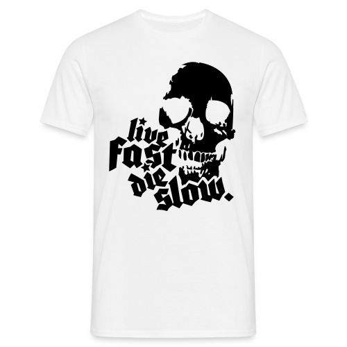 Live Fast Die Slow (Skull) - Men's T-Shirt