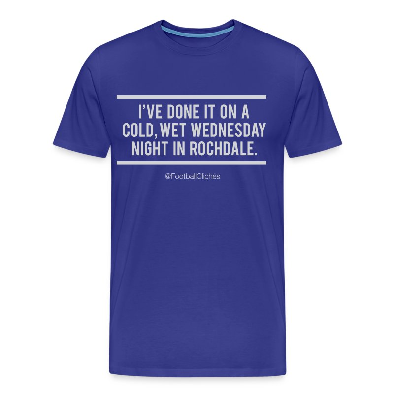 Cold, Wet Wednesday in Rochdale - Men's Premium T-Shirt