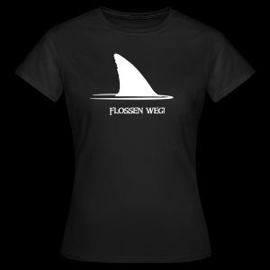 Flossen weg! - Frauen T-Shirt