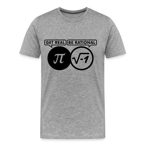 Get Real - Men's Premium T-Shirt