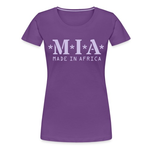 MIA - Made In Africa - Women's Premium T-Shirt