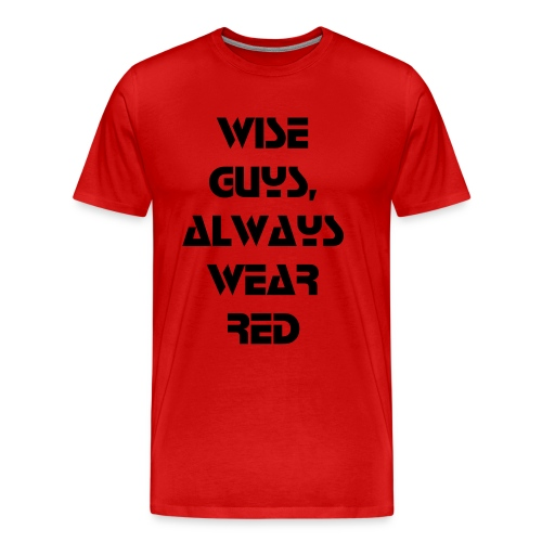 Wise guys, always wear red - Premium-T-shirt herr