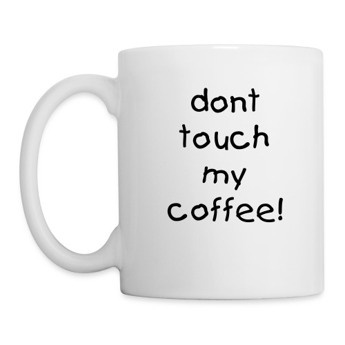 dont touch my coffee - Kop/krus