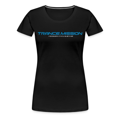 Trance.Mission (w) normal shirt (black) - Frauen Premium T-Shirt