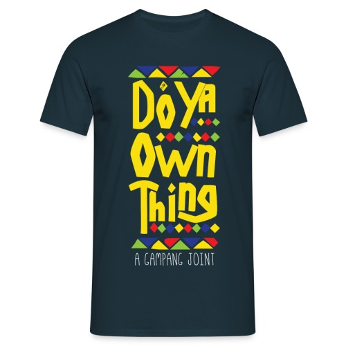 Do Ya Own Thing - Mannen T-shirt