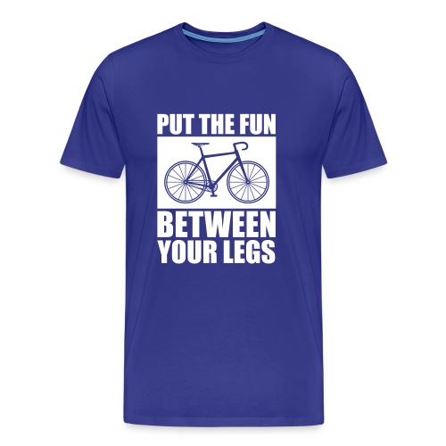 Put the Fun between your Legs - Männer Premium T-Shirt
