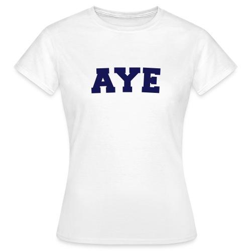 Scotland Aye Ladies T Shirt White - Women's T-Shirt
