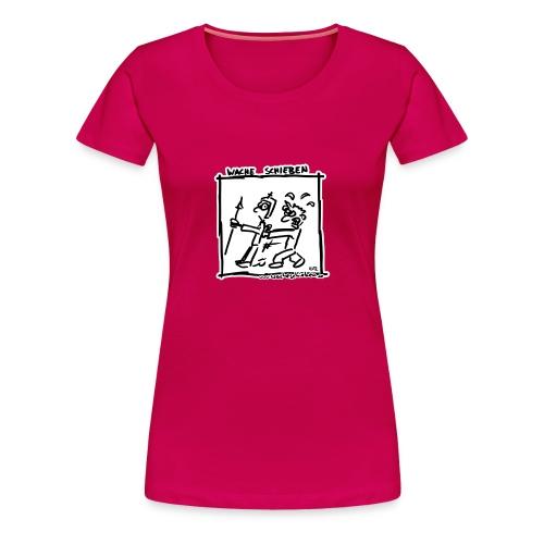 Wache schieben (Frauen) - Frauen Premium T-Shirt