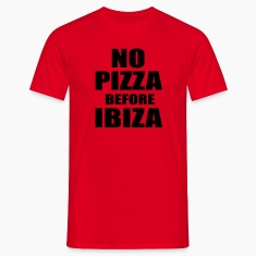 No Pizza Before Ibiza T-Shirts