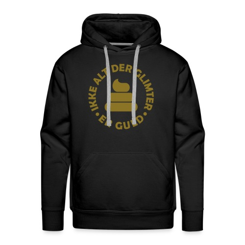 Ikke alt der glimter er guld (metallisk glat print) - Men's Premium Hoodie