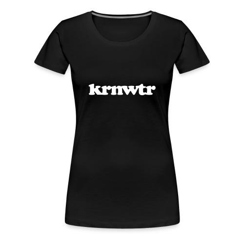 Vrouwen Premium T-shirt - Met je KRNWTR shirt laat je zien dat jij liever kraanwater drinkt dan water uit flesjes.  Bepaal zelf de kleur van het shirt!