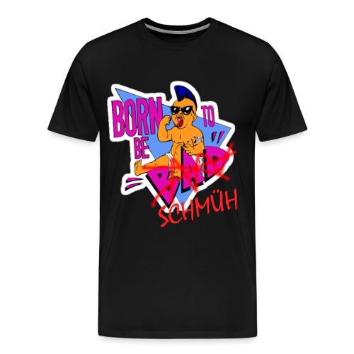 Shirt Born to be Schmüh - Männer Premium T-Shirt