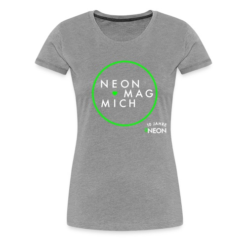 NEON MAG MICH  - Frauen Premium T-Shirt