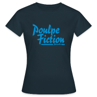 Tee shirts ~ Tee shirt Femme ~ Poulpe Fiction