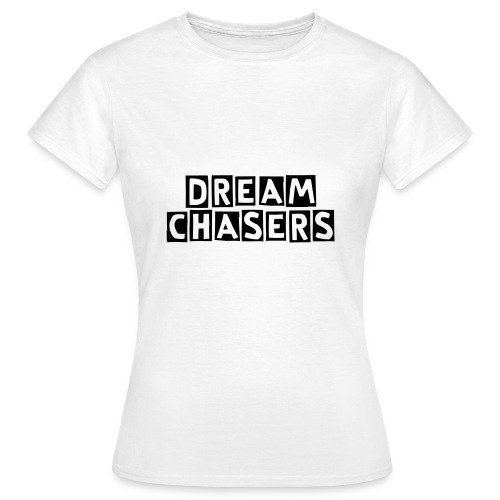 DreamChasers - Vrouwen T-shirt