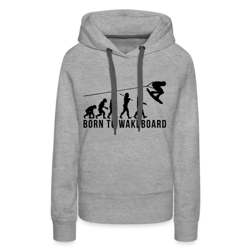 born to wakeboard for her - Frauen Premium Hoodie