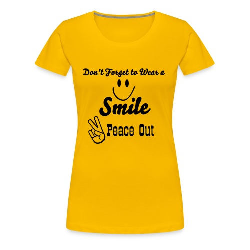 Don't Forget To Wear a Smile - Women's Premium T-Shirt