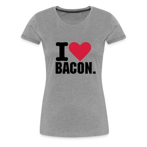 I Love Bacon Womens T-Shirt - Women's Premium T-Shirt