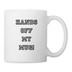 Hands off my mug! - Mug