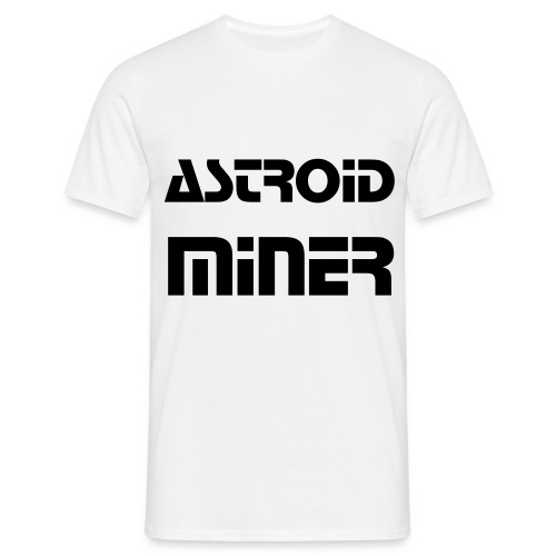 I'm An Asteroid Miner - Men's T-Shirt