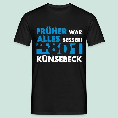 4801 Künsebeck - Früher war alles besser - Männer T-Shirt
