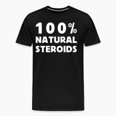 100 %  natural steroids T-Shirts