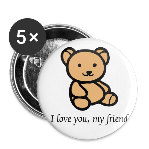 I love you, my friend! - Buttons/Badges mellemstor, 32 mm (5-pack)