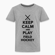 Keep calm and play Field hockey T-Shirts