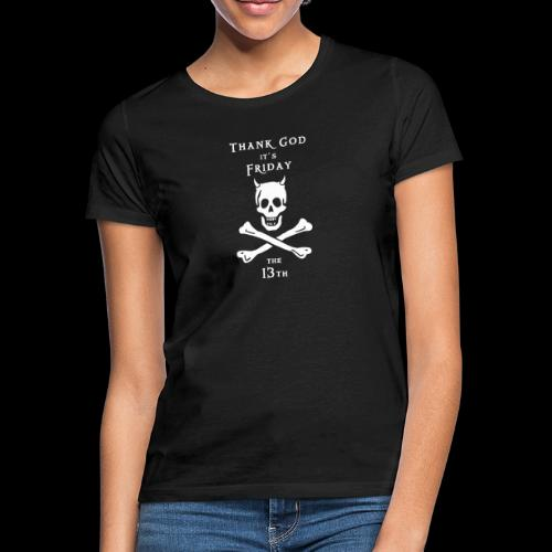 ~ Friday 13th ~ - Frauen T-Shirt