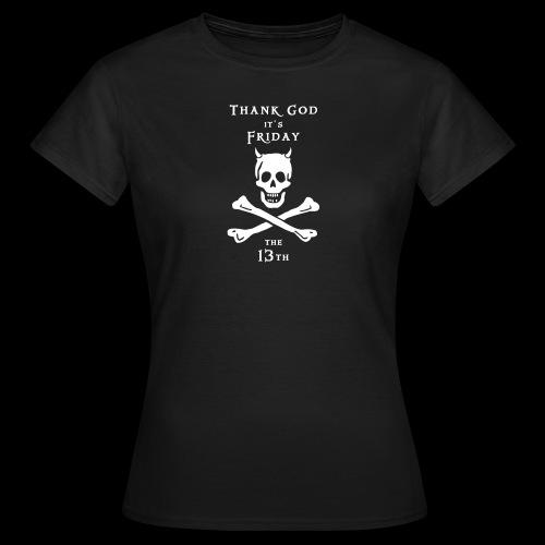~ Friday 13th ~ - Frauen T-Shirt