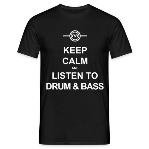 Keep Calm and Listen to Drum & Bass - Männer T-Shirt