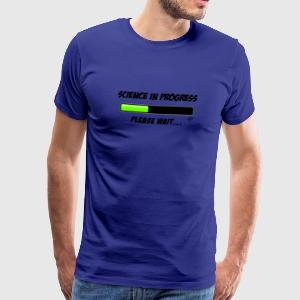 Science in progress T-Shirts - Männer Premium T-Shirt