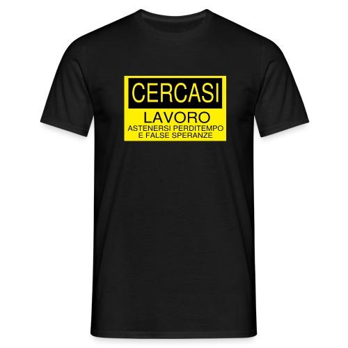 T-shirt cerco lavoro - Maglietta da uomo
