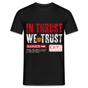 in thrust we trust - Männer T-Shirt