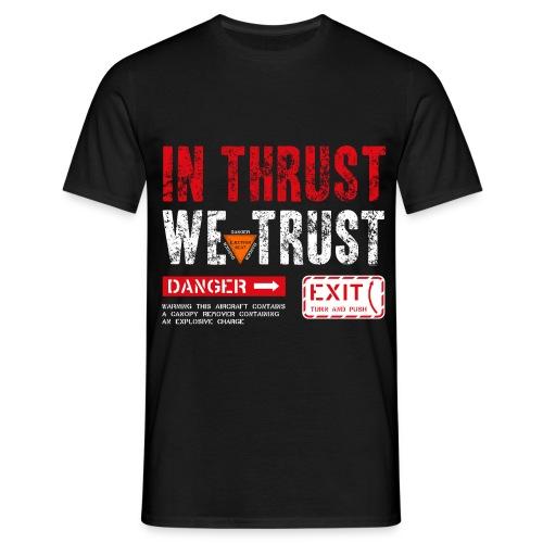 in thrust we trust - Männer T-Shirt