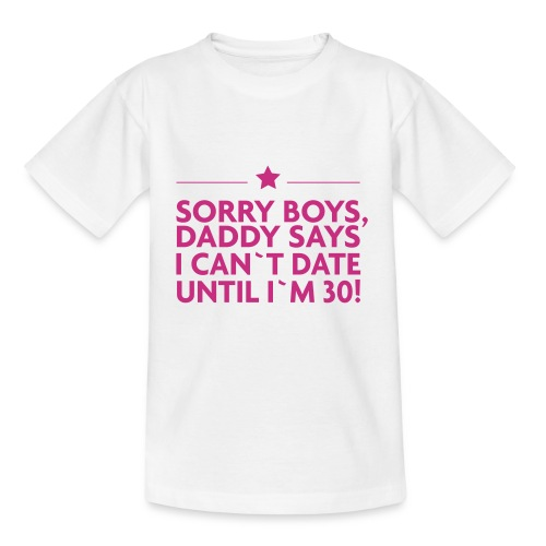 Sorry Boys! - Teenager T-Shirt