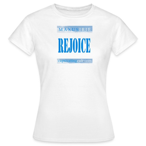 Captivating Cult - Rejoice - Women's T-Shirt