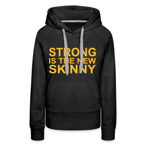 Strong is the new Skinny - Frauen Premium Hoodie