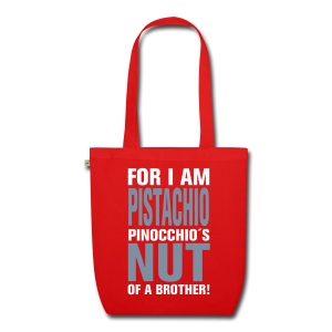 For I am Pistachio. Pinocchio´s nut of a brother! - EarthPositive Tote Bag