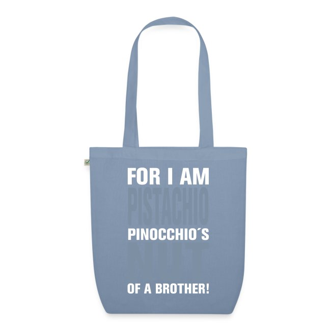 For I am Pistachio. Pinocchio´s nut of a brother!