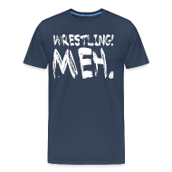 T-Shirts ~ Men's Premium T-Shirt ~ Wrestling Meh Men's T-Shirt