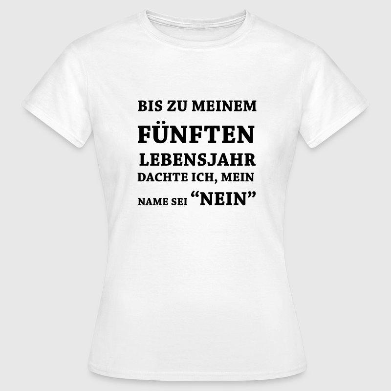 lustige spr che mein name ist nein t shirt spreadshirt. Black Bedroom Furniture Sets. Home Design Ideas