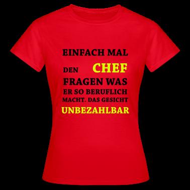 Lustige Sprüche Unbezahlbar Chef T Shirts T Shirt