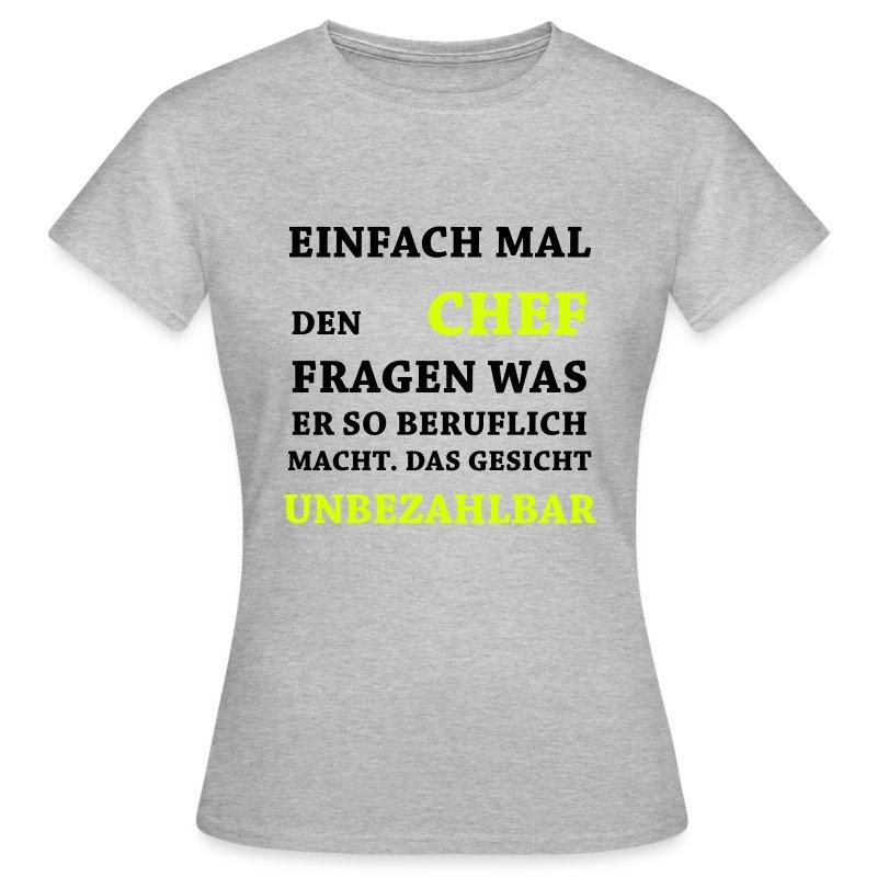 lustige sprüche - unbezahlbar chef t-shirt   spreadshirt