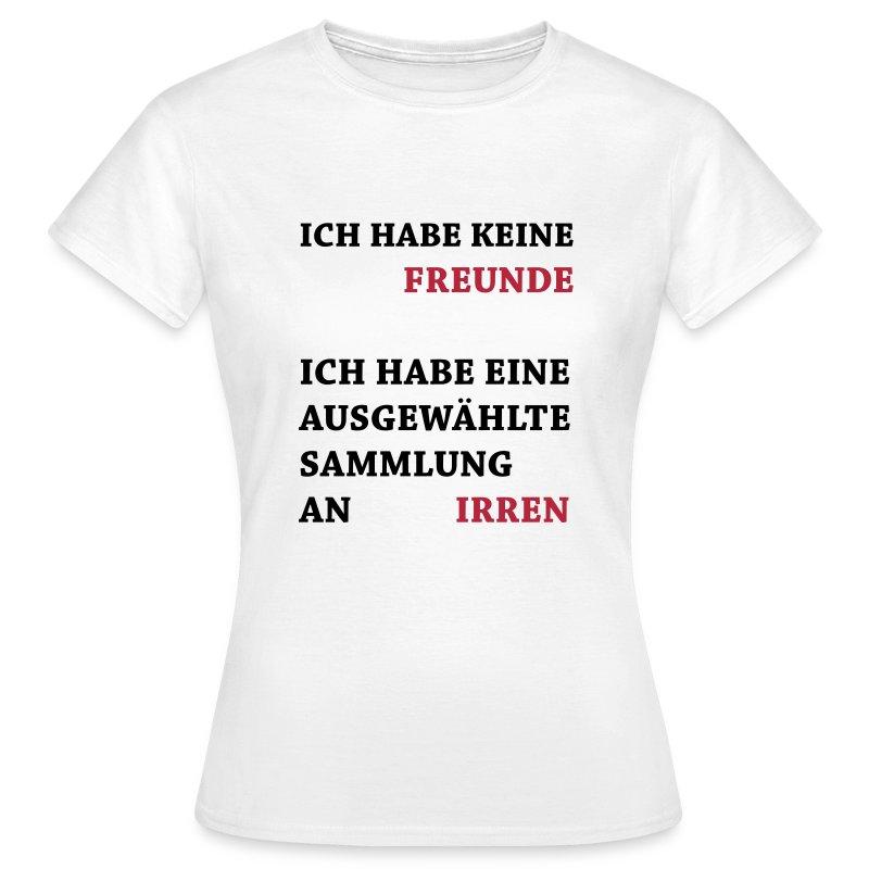 Lustige Sprüche Keine Freunde T Shirt