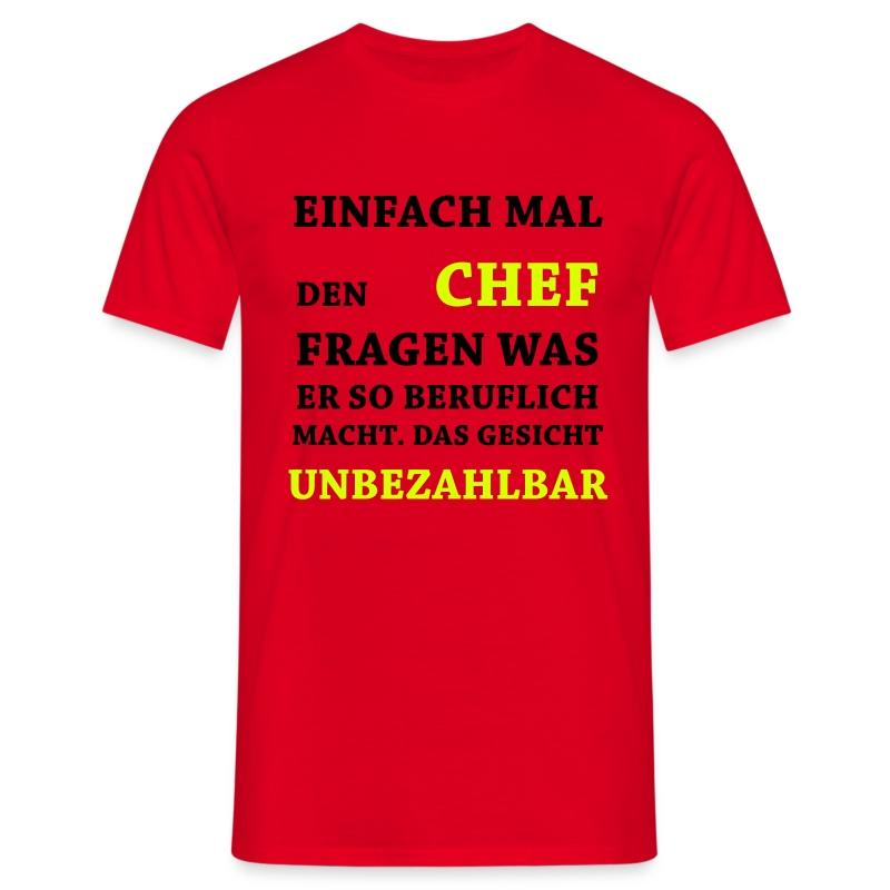 Lustige spruche unbezahlbar chef t shirt spreadshirt for Sprüche für t shirts